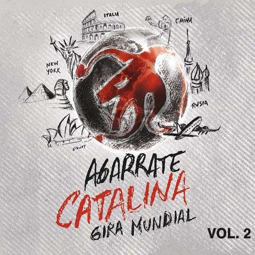 Gira Mundial Vol. 2 de Agarrate Catalina