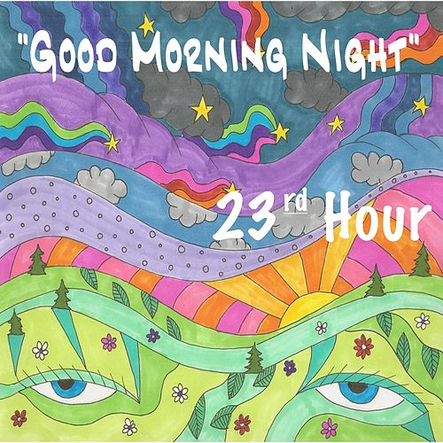 Good Morning Night by 23rd Hour