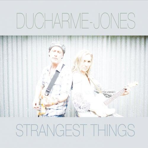 Strangest Things by Ducharme-Jones