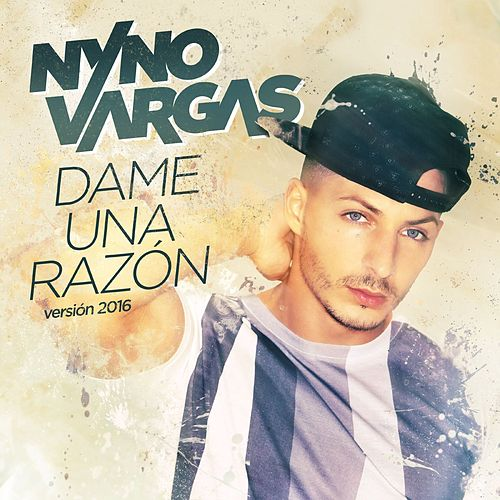 Dame una razón (Versión 2016) de Nyno Vargas