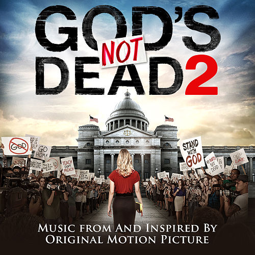 God's Not Dead 2 (Music From and Inspired by the Original Motion Picture) by Various Artists