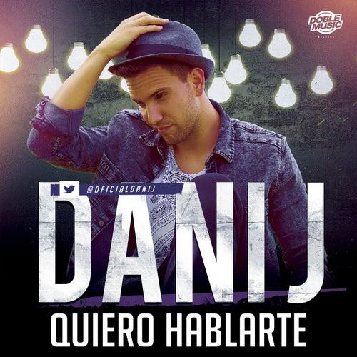 Quiero Hablarte de Dani J