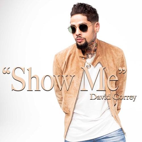 Show Me by David Correy