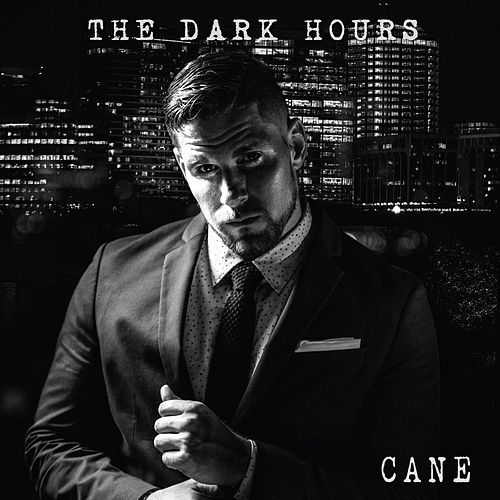 The Dark Hours - EP by Cane