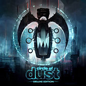 Circle of Dust (Remastered) (Deluxe Edition) by Circle of Dust