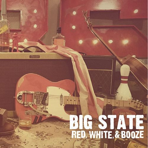 Red, White, & Booze by Big State