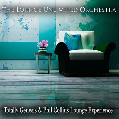 Totally Genesis & Phil Collins Lounge Experience von The Lounge Unlimited Orchestra