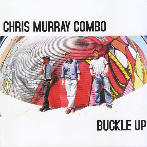 Buckle Up de Chris Murray Combo