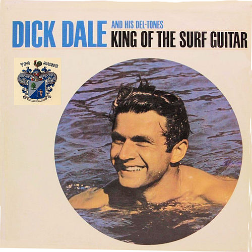 King of the Surf Guitar von Dick Dale & His Del-Tones