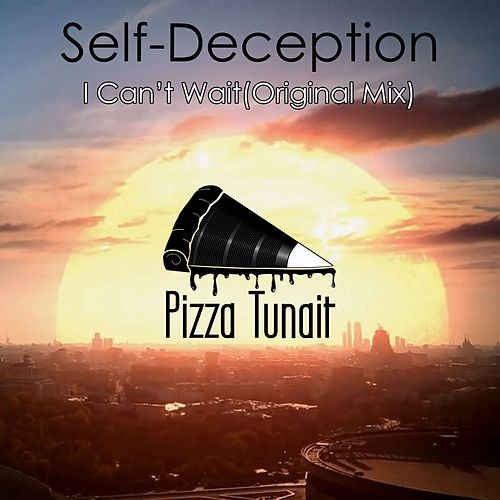 I Can't Wait fra Self Deception