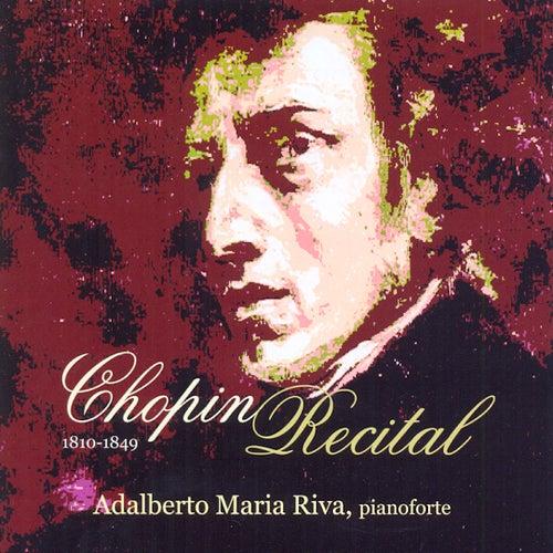 Chopin: Chopin Recital by Adalberto Maria Riva