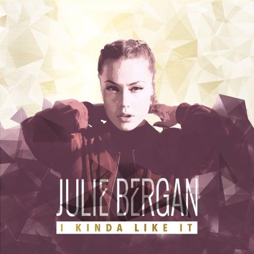 I Kinda Like It by Julie Bergan