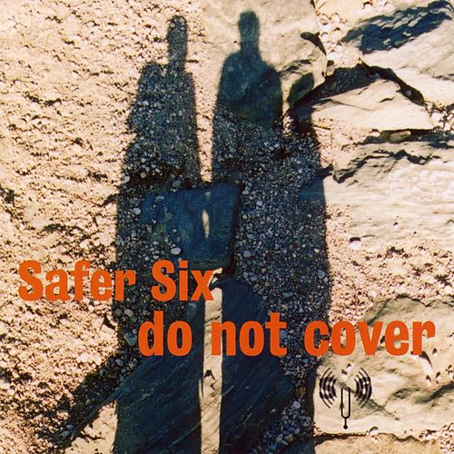 Do not cover von Safer Six