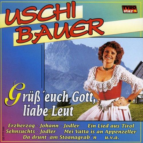 Grüß' euch Gott, liabe Leut' de Uschi Bauer
