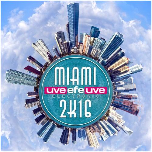 Uveefeuve Electronic Miami 2K16 von Various Artists