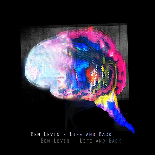 Life and Back de Ben Levin