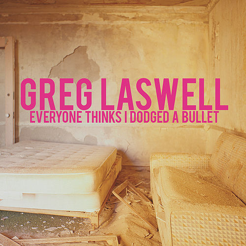 Everyone Thinks I Dodged A Bullet de Greg Laswell