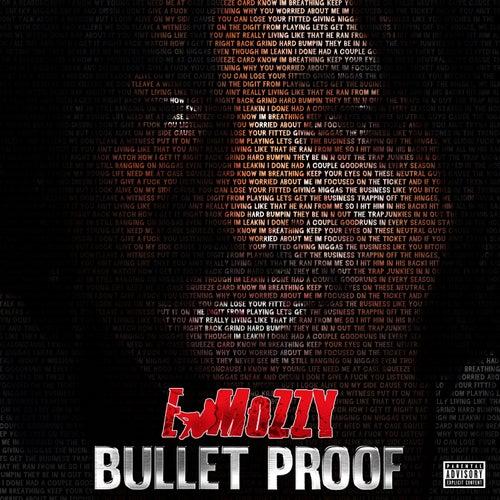 Bullet Proof von E Mozzy