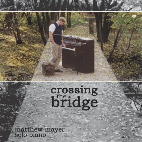 Crossing the Bridge by Matthew Mayer