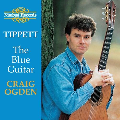 Tippett: The Blue Guitar - Britten: Nocturne, After Dowland - Bennett: Five Impromptus - Walton: Five Bagatelles - Berkeley: Sonatina by Craig Ogden