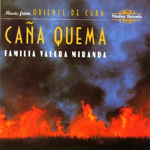 Caña Quema: Music from Oriente De Cuba de Familia Valera Miranda