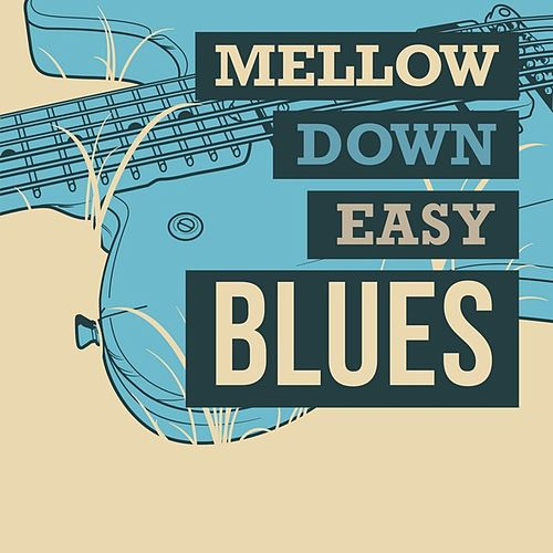 Mellow Down Easy Blues de Various Artists