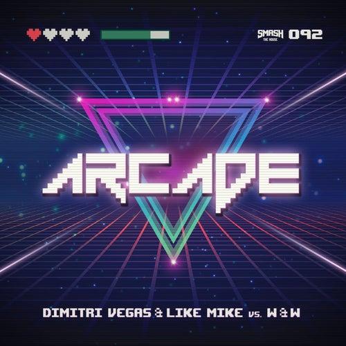 Arcade (Radio Edit) by Dimitri Vegas & Like Mike
