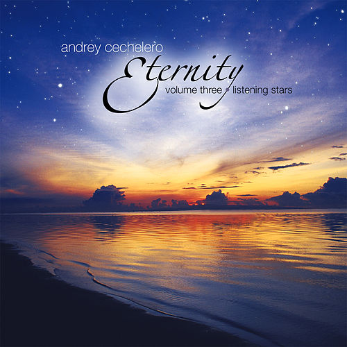 Eternity, Vol. 3 - Listening Stars de Andrey Cechelero
