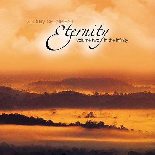Eternity, Vol. 2 - In The Infinity de Andrey Cechelero
