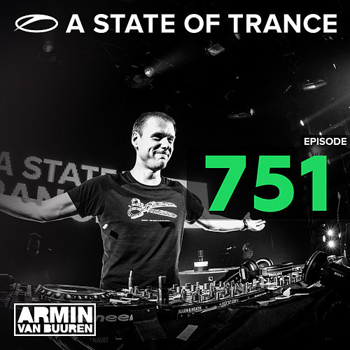 A State Of Trance Episode 751 von Various Artists