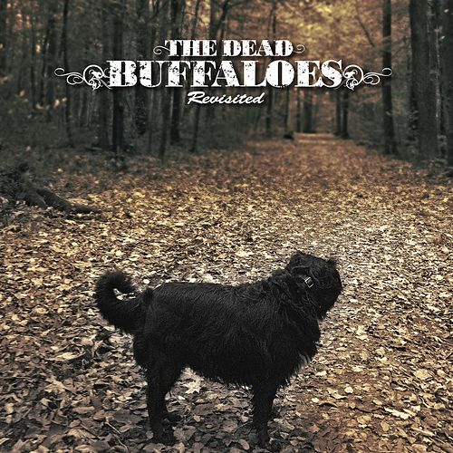 The Dead Buffaloes Revisited de The Dead Buffaloes Revisited