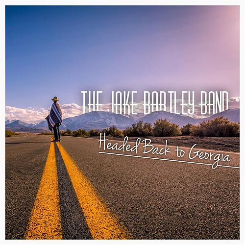 Headed Back to Georgia by The Jake Bartley Band