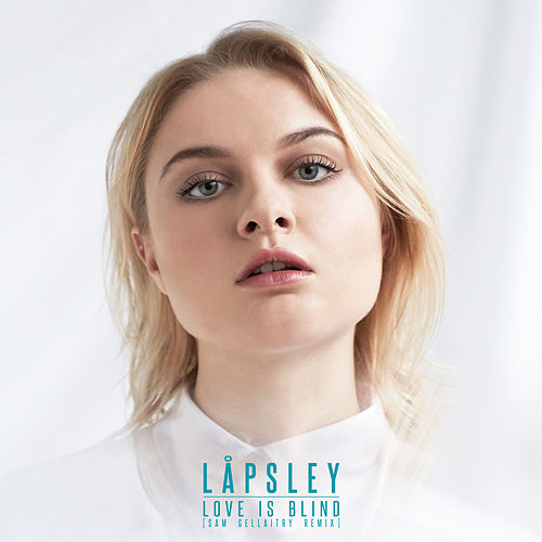 Love Is Blind (Sam Gellaitry Remix) de Låpsley