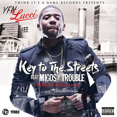 Key to the Streets (feat. Migos & Trouble) - Single de YFN Lucci