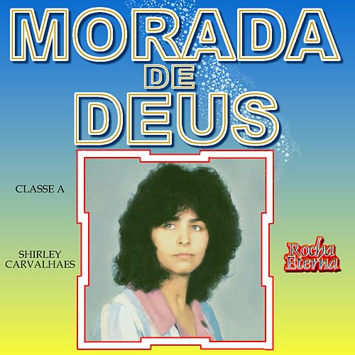 Morada de Deus by Shirley Carvalhaes