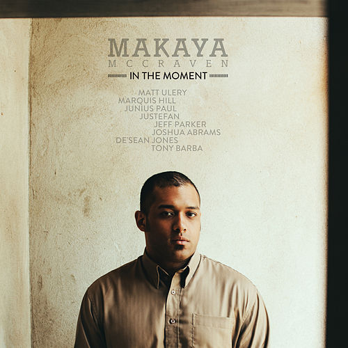 In The Moment (Deluxe Edition) by Makaya McCraven