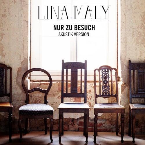Nur zu Besuch (Akustik Version) von Lina Maly