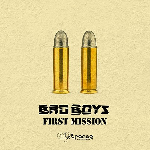 First Mission by Bad Boys