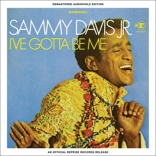 I've Gotta Be Me - Remastered Audiophile Edition by Sammy Davis, Jr.