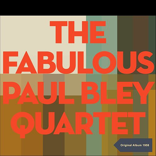 The Fabulous Paul Bley Quintet (Original Live Recordings - 1958) von Paul Bley Quintet