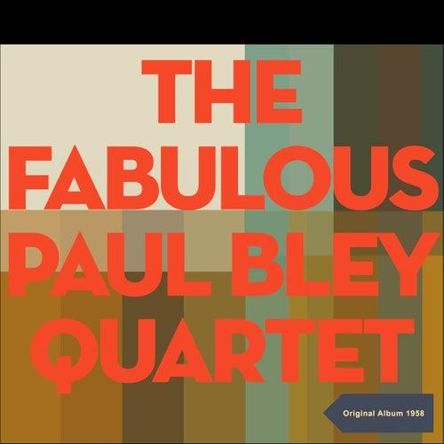 The Fabulous Paul Bley Quintet (Original Live Recordings - 1958) von Paul Bley Quintet