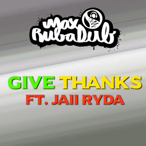 Give Thanks von Max Rubadub
