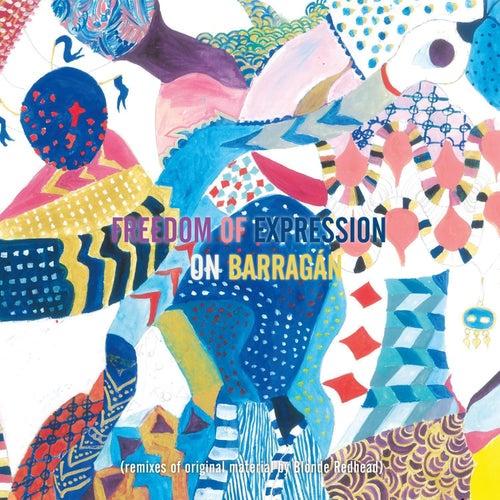 Freedom of Expression on Barragán de Blonde Redhead