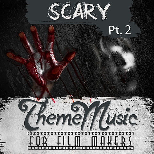 Scary Theme Music for Film Makers Pt. 2 von Various Artists