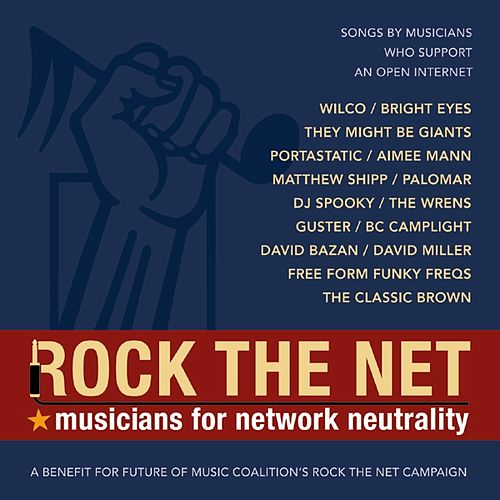 Rock The Net: Musicians For Network Neutrality by Various Artists