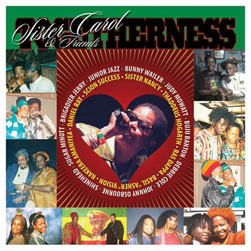 Sister Carol & Friends TOGETHERNESS by Various Artists
