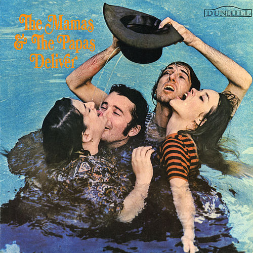 Deliver von The Mamas & The Papas