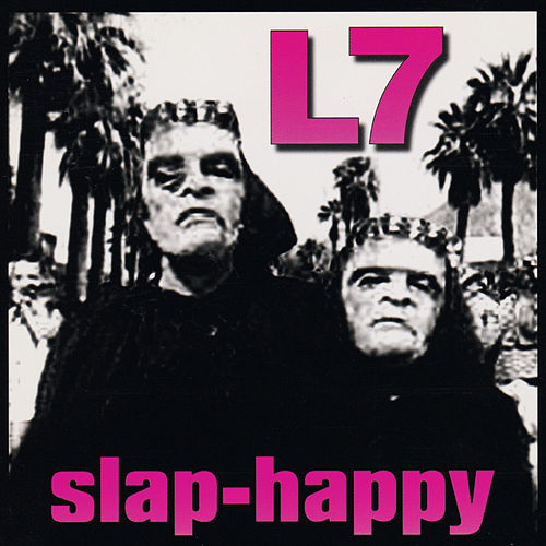 Slap-Happy de L7