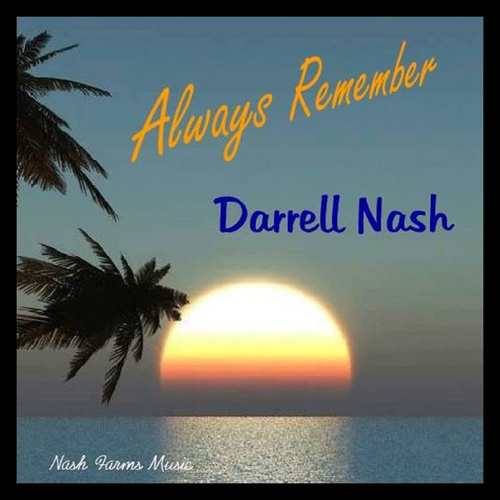 Always Remember by Darrell Nash