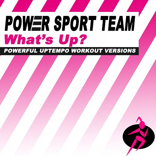 What's Up? (Powerful Uptempo Cardio, Fitness, Crossfit & Aerobics Workout Versions) von Power Sport Team
